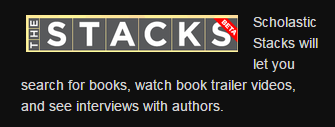 Scholastic Stacks will let you search for books, watch book trailer, and see interviews with authors.